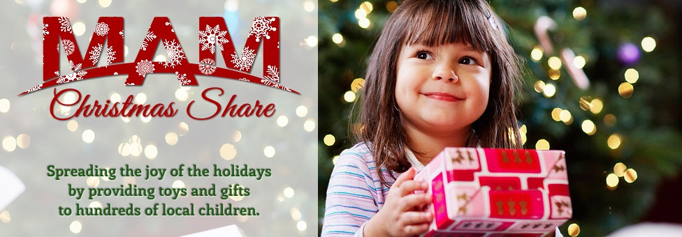 The MAM Christmas Share Program provides gifts to hundreds of local children